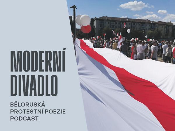 Poslouchejte novou podcastovou řadu Moderní divadlo! První díl na téma běloruská protestní poezie